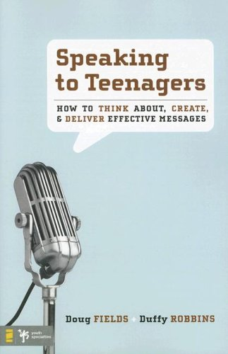 Speaking to Teenagers How to Think About, Create, and Deliver Effective Messages  2007 edition cover