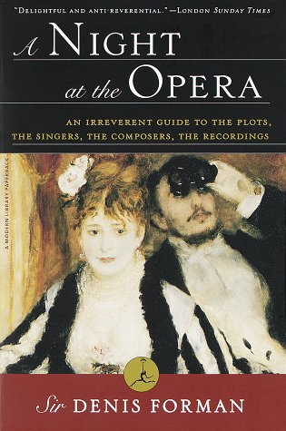 Night at the Opera An Irreverent Guide to the Plots, the Singers, the Composers, the Recordings N/A 9780375751769 Front Cover
