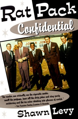 Rat Pack Confidential Frank, Dean, Sammy, Peter, Joey and the Last Great Showbiz Party N/A edition cover