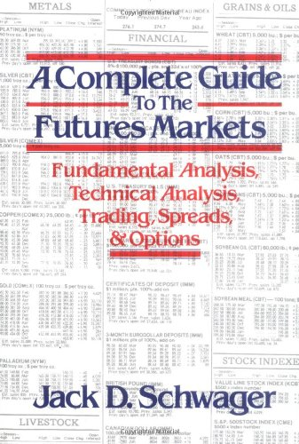 Complete Guide to the Futures Markets Fundamental Analysis, Technical Analysis, Trading, Spreads, and Options  1984 9780471893769 Front Cover