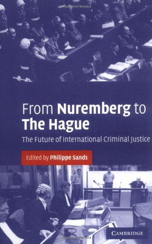 From Nuremberg to the Hague The Future of International Criminal Justice  2003 edition cover
