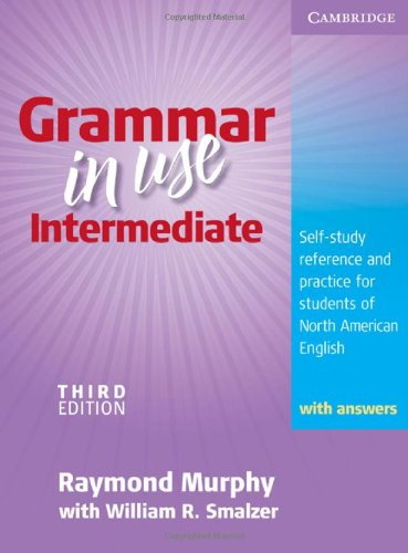 Grammar in Use Intermediate Self-Study Reference and Practice for Students of North American English 3rd 2009 (Student Manual, Study Guide, etc.) 9780521734769 Front Cover