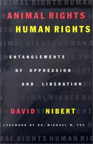 Animal Rights/Human Rights Entanglements of Oppression and Liberation  2002 edition cover