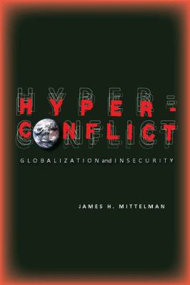 Hyperconflict Globalization and Insecurity  2010 edition cover