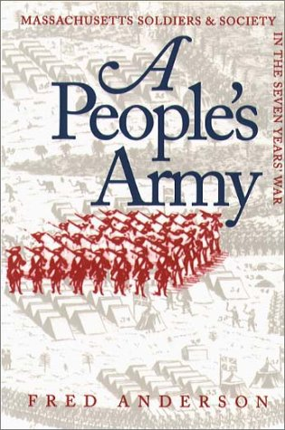 People's Army Massachusetts Soldiers and Society in the Seven Years' War  1996 9780807845769 Front Cover