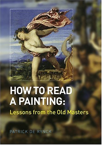 How to Read a Painting Lessons from the Old Masters  2004 edition cover