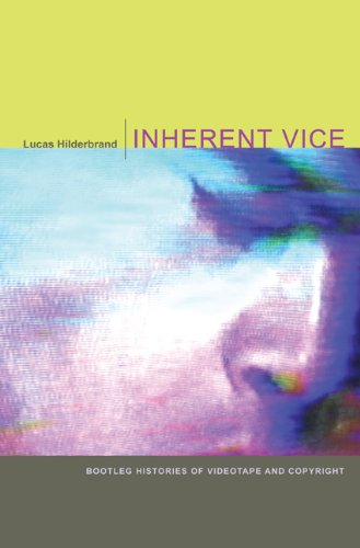 Inherent Vice Bootleg Histories of Videotape and Copyright  2009 edition cover