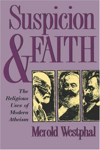 Suspicion and Faith The Religious Uses of Modern Atheism 2nd 1998 edition cover