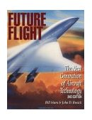 Future Flight: the Next Generation of Aircraft Technology  2nd 1994 9780830643769 Front Cover