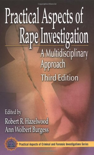 Practical Aspects of Rape Investigation A Multidisciplinary Approach 3rd 2001 (Revised) edition cover
