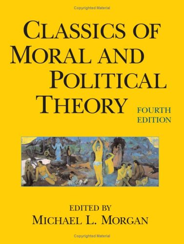 Classics of Moral and Political Theory  4th 2005 (Revised) edition cover