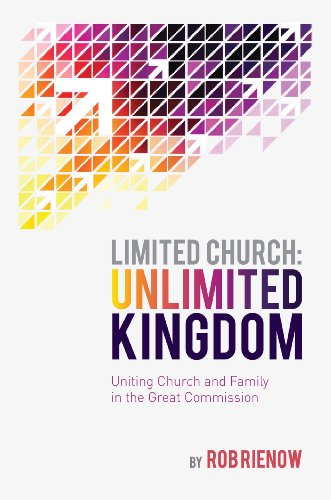 Limited Church: Unlimited Kingdom Uniting Church and Family in the Great Commission N/A edition cover