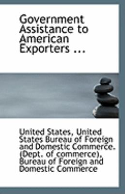 Government Assistance to American Exporters  N/A 9781113246769 Front Cover
