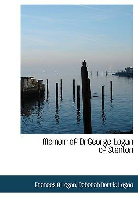 Memoir of Drgeorge Logan of Stenton N/A 9781115325769 Front Cover