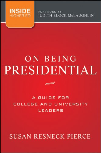 On Being Presidential A Guide for College and University Leaders  2012 9781118027769 Front Cover