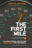 First Mile A Launch Manual for Getting Great Ideas into the Market  2014 edition cover
