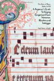 Beginner's Guide to Singing Gregorian Chant Notation, Rhythm and Solfeggio  N/A edition cover