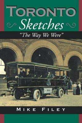 Toronto Sketches The Way We Were N/A 9781550021769 Front Cover