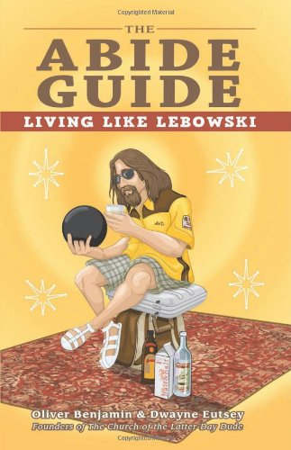 Abide Guide Living Like Lebowski  2011 9781569759769 Front Cover