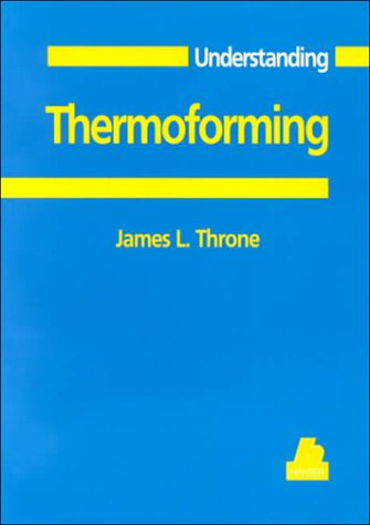 Understanding Thermoforming 1st 1999 9781569902769 Front Cover