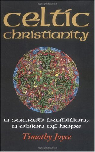 Celtic Christianity A Sacred Tradition, a Vision of Hope  1998 edition cover