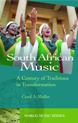South African Music A Century of Traditions in Transformation  2003 9781576072769 Front Cover