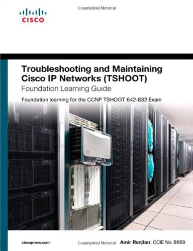 Troubleshooting and Maintaining Cisco Ip Networks (Tshoot) Foundation Learning Guide  2010 (Guide (Instructor's)) 9781587058769 Front Cover