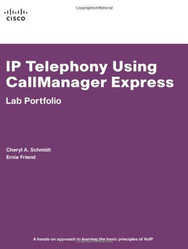 IP Telephony Using CallManager Express Lab Portfolio   2007 edition cover