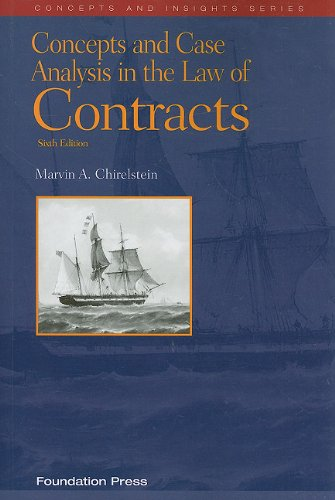 Chirelstein's Concepts and Case Analysis in the Law of Contracts  6th 2010 (Revised) edition cover