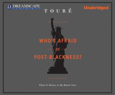 Who's Afraid of Post-Blackness?: What It Means to Be Black Now  2011 edition cover