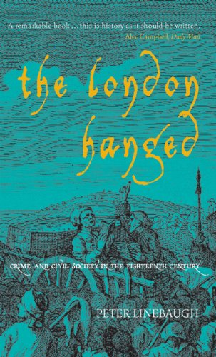 London Hanged Crime and Civil Society in the Eighteenth Century 2nd 2006 9781859845769 Front Cover