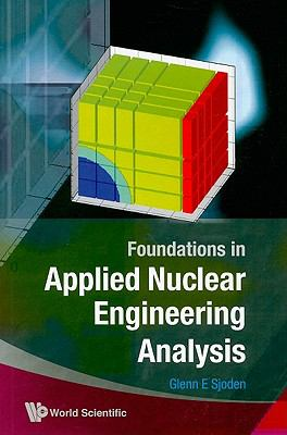 Foundations in Applied Nuclear Engineering Analysis   2009 edition cover