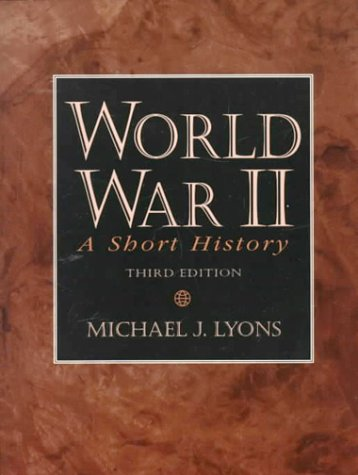 World War II A Short History 3rd 1999 9780130954770 Front Cover