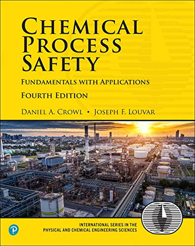 Chemical Process Safety Fundamentals with Applications 4th 2019 9780134857770 Front Cover
