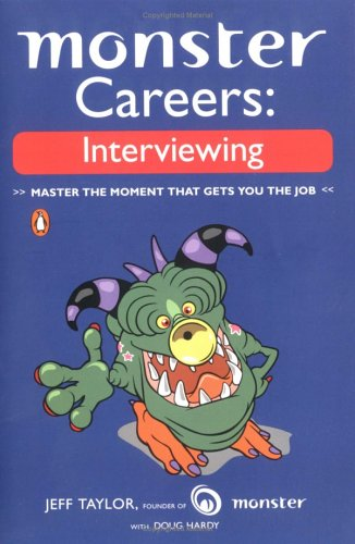 Monster Careers: Interviewing Master the Moment That Gets You the Job  2005 9780143035770 Front Cover
