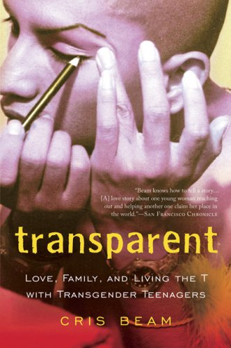 Transparent Love, Family, and Living the T with Transgender Teenagers N/A 9780156033770 Front Cover