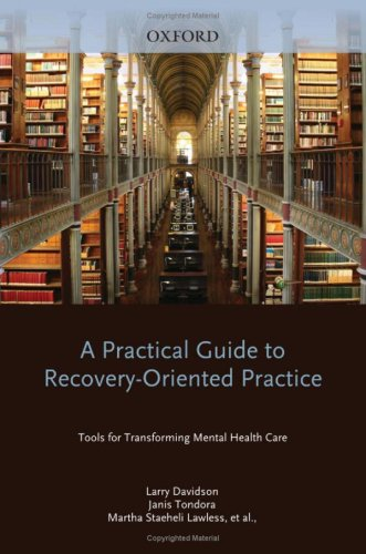 Practical Guide to Recovery-Oriented Practice Tools for Transforming Mental Health Care  2008 edition cover