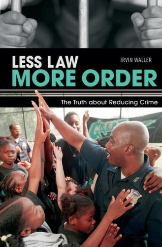 Less Law, More Order The Truth about Reducing Crime  2006 9780275990770 Front Cover