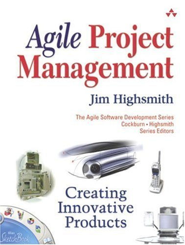 Agile Project Management Creating Innovative Products  2004 edition cover