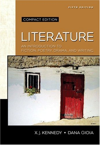 Literature An Introduction to Fiction, Poetry, Drama, and Writing 5th 2007 (Revised) edition cover