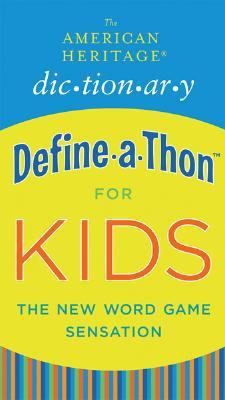 American Heritage Dictionary Define-a-Thon for Kids The New Word Game Sensation  2008 9780547026770 Front Cover