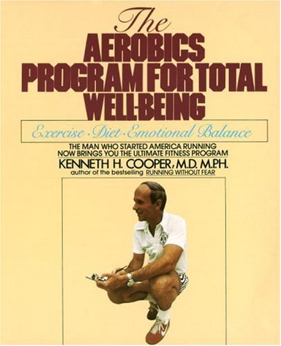 Aerobics Program for Total Well-Being Exercise, Diet , and Emotional Balance N/A 9780553346770 Front Cover