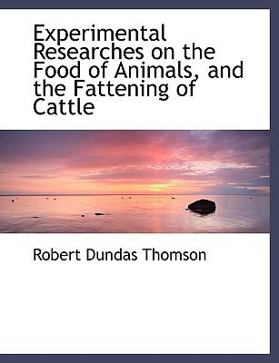 Experimental Researches on the Food of Animals, and the Fattening of Cattle:   2008 edition cover