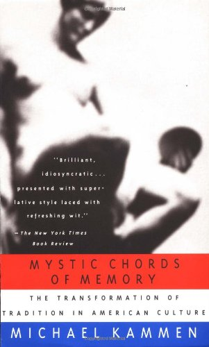 Mystic Chords of Memory The Transformation of Tradition in American Culture N/A edition cover