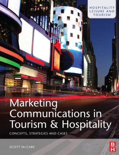 Marketing Communications in Tourism and Hospitality Concepts, Strategies and Cases  2009 9780750682770 Front Cover