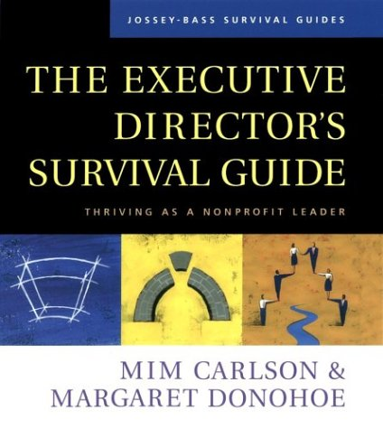 Executive Director's Survival Guide Thriving as a Nonprofit Leader  2003 9780787958770 Front Cover