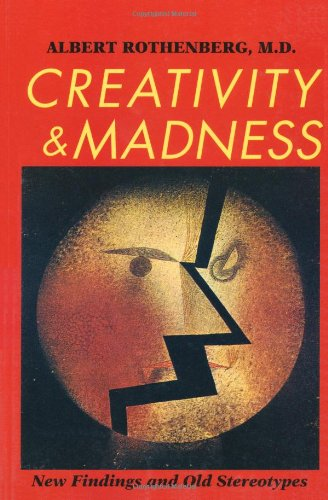 Creativity and Madness New Findings and Old Stereotypes  1990 (Reprint) edition cover