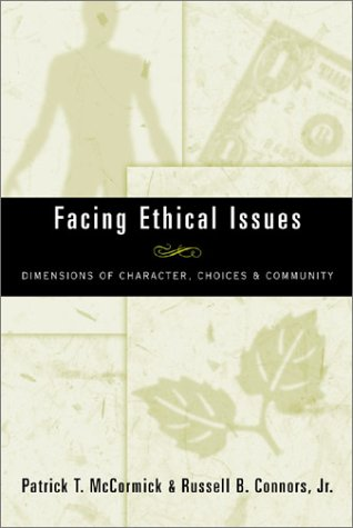 Facing Ethical Issues Dimensions of Character, Choices and Community  2002 edition cover