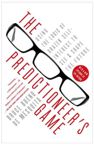Predictioneer's Game Using the Logic of Brazen Self-Interest to See and Shape the Future N/A edition cover