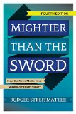 Mightier Than the Sword How the News Media Have Shaped American History 4th 2015 edition cover